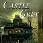 Castle Grey - A Katt and Mouse Mystery